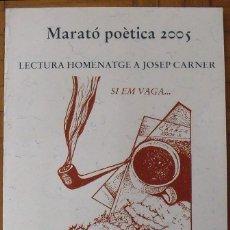 Arte: MARATÓ POÈTICA 2005. JOSEP CARNER. LLIBRERIA CATALÒNIA. SERIGRAFIA RAUL CAPITANI. FIRMADA PLANCHA.. Lote 188725592