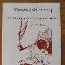 Arte: MARATÓ POÈTICA 2005. JOSEP CARNER. LLIBRERIA CATALÒNIA. SERIGRAFIA RAUL CAPITANI. FIRMADA Y NUMERADA. Lote 188726487