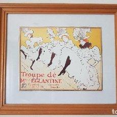 Arte: CUADRO, TOULOUSE-LAUTREC, TROUPE DE MLLE EGLANTINE, TAL CUAL SE VE.. Lote 203992336