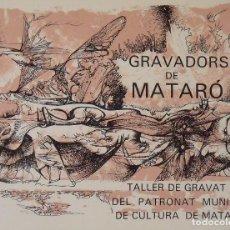 Arte: GRAVADORS DE MATARÓ. TALLER DE GRAVAT DEL PATRONAT MUNICIPAL DE CULTURA. 25,5X33 CM. BUEN ESTADO.. Lote 205246348