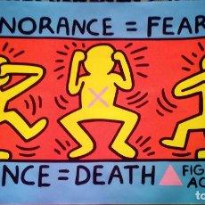 Art: CARTEL - KEITH HARING - IGNORANCIA IGUAL A MIEDO, SILENCIO IGUAL A MUERTE - 1989 , FIRMADO- SERIGRAF. Lote 268461299