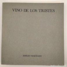 """Arte: """"VINO DE LOS TRISTES"""" DE EMILIO MACHADO. EDICIÓN LIMITADA DE 500 EJEMPLARES NUMERADOS Y FIRMADOS .. Lote 269250783"""