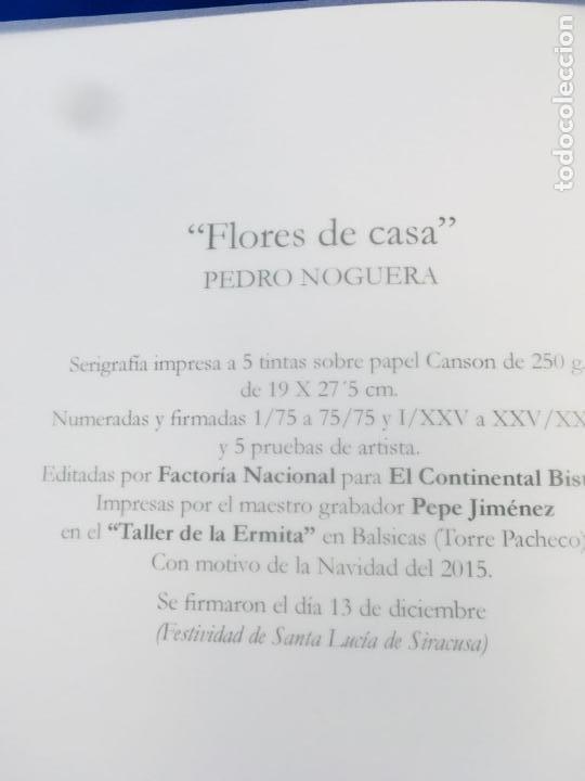 Arte: SERIGRAFIA PEDRO NOGUERA FLORES DE CASA 2015 - Foto 5 - 276637223