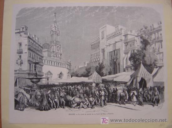 PRECIOSO GRABADO XILOGRAFIA DE LA PLAZA DEL MERCADO Y LA LONJA DE VALENCIA - AÑO 1873 (Arte - Xilografía)