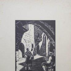 Arte: XILOGRAFÍA DE JOAN CASTELLS MARTÍ. PUEBLO ESPAÑOL. MONTJUICH. BARCELONA.. Lote 15999050