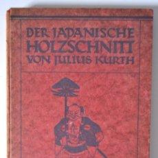 Arte: AÑO 1921 * XILOGRAFÍA JAPONESA POR JULIO KURTH * MUY ILUSTRADO *. Lote 53259920