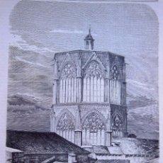 Arte: ANTIGUA XILOGRAFÍA : CIMBORIO DE LA CATEDRAL DE VALENCIA. 1859. Lote 56647087