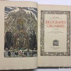 Arte: XILOGRAFIES GIRONINES. - AMADES, JOAN. [BUENO ENCUADERNADOR] EDICION NUMERADA.. Lote 114154544