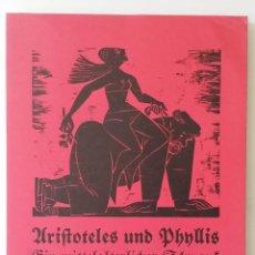Arte: ARISTÓTELES Y PHYLLIS, LIBRO DE ARTISTA CON 7 XILOGRAFÍAS DE G. GRIMM, FIRMADA Y NUMERADA. 1981. Lote 163078802