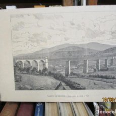 Arte: GRABADO XILOGRAFIA, VIADUCTO DE REDONDELA FERROCARRIL, ILUSTRACION GALLEGO ASTURIANA ? 1880 + 1. Lote 164812018