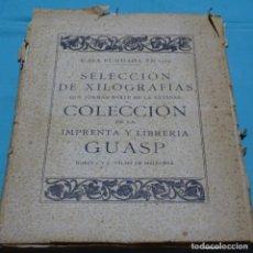 Arte: SELECCIÓN DE XILOGRAFÍAS.COLECCION DE LA IMPRENTA Y LIBRERÍA GUASP.. Lote 198798376