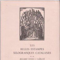 Arte: LES BELLES ESTAMPES XILOGRÀFIQUES CATALANES – RICARD VIVES I SABATÉ – VILANOVA I LA GELTRU – 1971 –. Lote 217023177