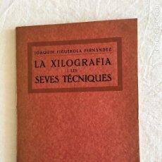 Arte: JOAQUIM FIGUEROLA FERNÁNDEZ. LA XILOGRAFIA I LES SEVES TÉCNIQUES. INST. CATALÁ DE.., BARCELONA, 1931. Lote 222119585
