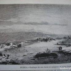 Arte: HUESCA NAUFRAGIO BARCA PASAJEROS RIO CINCA .AÑO 1872.BUENA IMPRESION. Lote 238735890