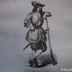 Arte: MOSQUETERO FLAMENCO DE LA GUARDIA DEL REY . REINADO DE FELIPE V .GRABADO DEL AÑO 1850. Lote 244529185