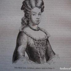 Arte: MARIA LUISA DE SABOYA 1ª MUJER DE FELIPE V . REINADO DE FELIPE V .GRABADO DEL AÑO 1850. Lote 244529285