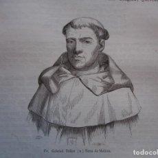 Arte: FRAY GABRIEL TELLEZ TIRSO DE MOLINA . .GRABADO DEL AÑO 1850. Lote 244529540