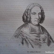 Arte: CARDENAL ALBERONI . REINADO DE FELIPE V .GRABADO DEL AÑO 1850. Lote 244530490