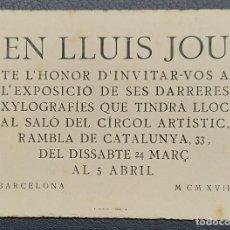 Arte: INVITACION EXPOSICION XILOGRAFIAS GRABADOR LLUIS JOU SENABRE BARCELONA 1917. Lote 274249938