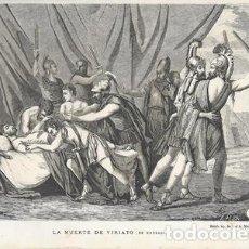 Arte: XILOGRAFIA: LA MUERTE DE VIRIATO (DE MADRAZO) - G-ILUSESP-084. Lote 279378733