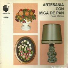 Arte: ARTESANIA CON MIGA DE PAN, 48 PÁGINAS. Lote 156699710