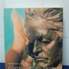 Arte: ALBERTO GERMAN, ESCULTOR, SEVILLA ABRIL 2006, CAJA SAN FERNANDO OBRA SOCIAL. Lote 297102388