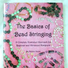 Artigianato: LIBRO THE BASICS OF BEAD STRINGGING, FABRICACION DE BISUTERIA, 2001 ,ISBN 0-9615353-1-8 , EN INGLÉS. Lote 219854567