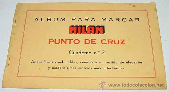 ANTIGUO CATALOGO ALBUM PARA MARCAR - MILAN - PUNTO DE CRUZ - ABECEDARIO - TIENE 24 PAG - MIDE 22 X 1 (Artesanía - Hogar y Decoración)
