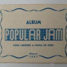 Artesanía: ÁLBUM POPULAR JAM PARA LABORES DE PUNTO DE CRUZ. VALENCIA.. Lote 51516403