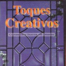 Artesanía: TOQUES CREATIVOS. CONSEJOS Y TRUCOS DE DISEÑO.. Lote 108747919