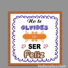 Artesanía: AZULEJO 10X10 NO TE OLVIDES DE SER FELIZ - FRASES POSITIVAS- MOD2. Lote 165773858