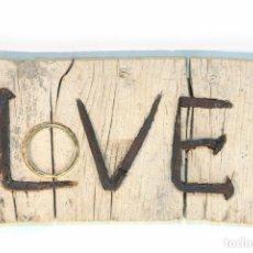 Artesanía: PRECIOSO CARTEL LOVE REALIZADO CON MATERIALES ANTIGUOS RECICLADOS, CLAVOS DE HERRERO S. XVII-XVIII.. Lote 210933232