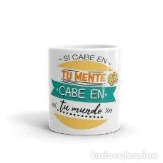Artesanía: MR TAZA - SI CABE EN TU MENTE CABE EN TU MUNDO MUG CUP. Lote 246416770