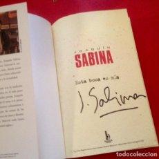 Autógrafos de Música : LIBRO DE JOAQUIN SABINA - ESTA BOCA ES MIA - FIRMADO. Lote 153876106