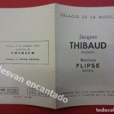 Autographes de Musique : JACQUES THIBAUD. VIOLINISTA. DÍPTICO CONCIERTO PALACIO DE LA MÚSICA. AÑO 1948. CON FIRMA AUTÓGRAFA.. Lote 168917712