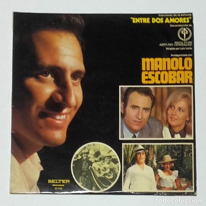 AUTÓGRAFO ORIGINAL DE MANOLO ESCOBAR, ENTRE DOS AMORES, 1972, VINILO LP (Música - Autógrafos de Cantantes )