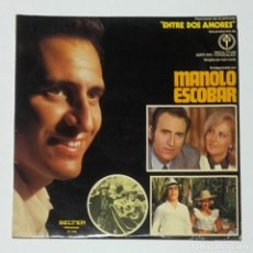 Autógrafos de Música : AUTÓGRAFO ORIGINAL DE MANOLO ESCOBAR, ENTRE DOS AMORES, 1972, VINILO LP. Lote 178666777