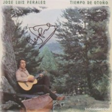 Autógrafos de Música : JOSÉ LUIS PERALES. AUTÓGRAFO ORIGINAL, FIRMA, AUTOGRAPH DISCO VINILO TIEMPO DE OTOÑO. 1979. HISPAVOX. Lote 210566395
