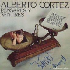Autógrafos de Música : ALBERTO CORTEZ. AUTÓGRAFO ORIGINAL, FIRMA, AUTOGRAPH. PENSARES Y SENTIRES. 1977. HISPAVOX. DISCO.. Lote 210567392