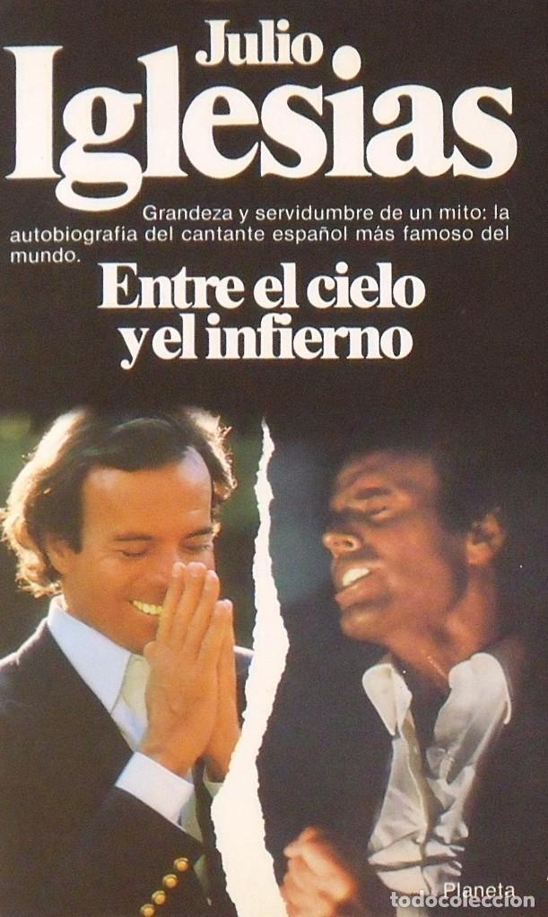 JULIO IGLESIAS. ENTRE EL CIELO Y EL INFIERNO. FIRMA ORIGINAL. AUTÓGRAFO. AUTOGRAPH. PLANETA. 1981. (Música - Autógrafos de Cantantes )