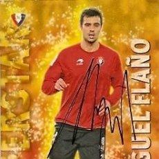 Coleccionismo deportivo: CROMO FIRMADO - AUTOGRAFO FUTBOL - MIGUEL FLAÑO - OSASUNA. Lote 33048078