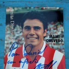 Coleccionismo deportivo: ANTIGUA FOTO AUTOGRAFIADA DE MAMI QUEVEDO JUGADOR DEL ATLETICO DE MADRID - FIRMADA - AUTOGRAFO - 16,. Lote 35200618