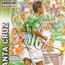 Coleccionismo deportivo: CROMO FIRMADO - AUTOGRAFO FUTBOL - SANTA CRUZ - BETIS. Lote 43380439