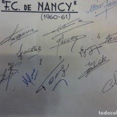 Collezionismo sportivo: F.C. DE NANCY. EQUIPE SAISON 1960-61. SIGNATURES ORIGINALES. Lote 99964131