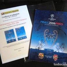 Coleccionismo deportivo: FCBARCELONA PROGRAMA FIRMADO PLANTILLA BARÇA FINAL PARIS 2006 CERTIFICADO ORIGINAL FUTBOL CHAMPIONS. Lote 114338047