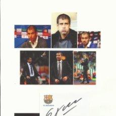 Coleccionismo deportivo: AUTÓGRAFO ORIGINAL DE PEP GUARDIOLA. FIRMA. HAND SIGNED. AUTOGRAPH. FOTOMONTAJE CON TARJETA.. Lote 132244046
