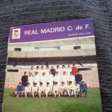 Coleccionismo deportivo: REAL MADRID C. DE F. AÑO 1972 - AUTOR RAMON MELCON + DEDICATORIA DE S.BERNABEU AL AUTOR (IMPRESA). Lote 148708818