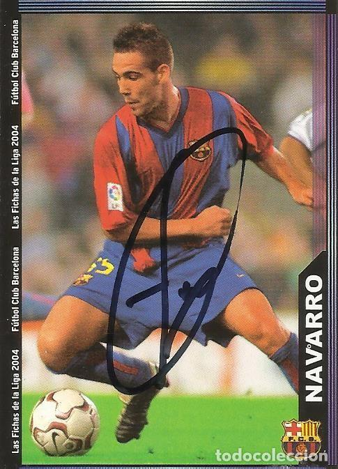 CROMO AUTÓGRAFO, FIRMA FERNANDO NAVARRO. F.C.BARCELONA. LIGA 2004. LFP. MUNDICROMO. 9X6,5 CM. (Coleccionismo Deportivo - Documentos de Deportes - Autógrafos)