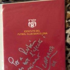 Coleccionismo deportivo: JOAN LAPORTA FCBARCELONA ESTATUTOS AUTOGRAFIADOS. Lote 202073355