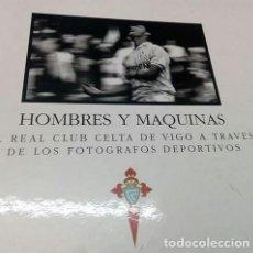 Coleccionismo deportivo: LIBRO HISTORICO R.C.CELTA DE VIGO.HOMBRES Y MAQUINAS.28 FIRMAS A BOLIGRAFO..TEMPORADA 1992.. Lote 208403903